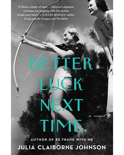 Better Luck Next Time, by Julia Claiborne Johnson